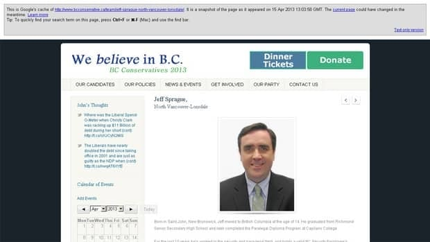 A cached version of the B.C. Conservative Party website listed Jeff Sprague as the candidate running in North Vancouver-Lonsdale. On Sunday, the page had been taken down.