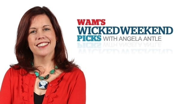 WAM host Angela Antle gives you her picks for what's happening this weekend.