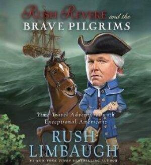 Rush Limbaugh's Rush Revere and the Brave Pilgrims