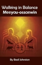 Walking in Balance: Meeyau-ossaewin
