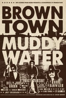 Brown Town Muddy Water poster