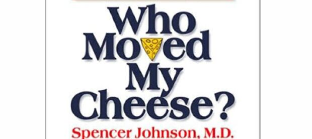 Who moved my cheese? : an a-mazing why to deal with change in your work and in your life