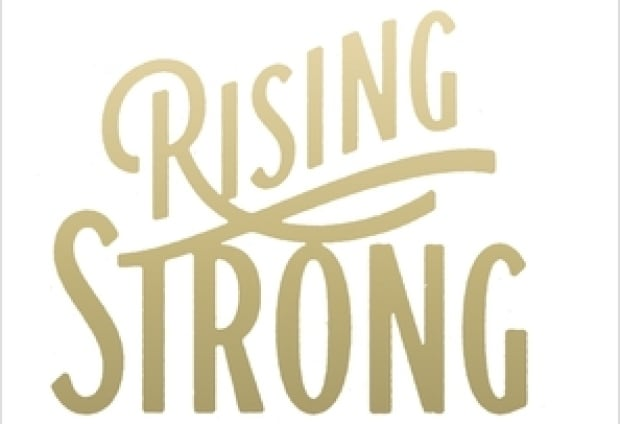 Rising strong: the reckoning, the rumble, the revolution