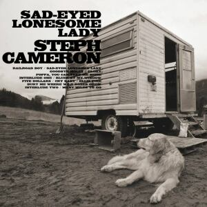 Steph Cameron Sad-Eyed Lonesome Lady