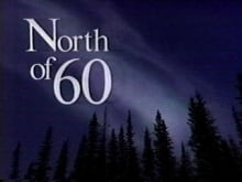 North of 60 Opening