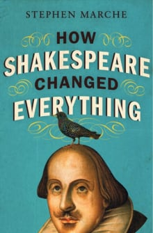 """How Shakespeare Changed Everything"" by Stephen Marche"