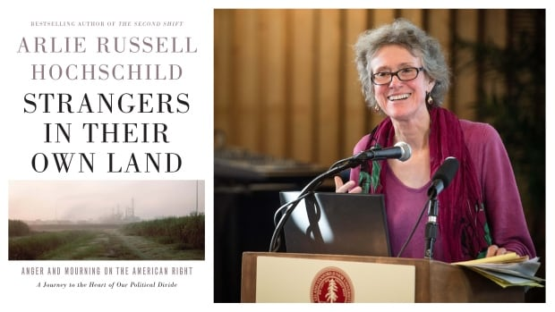 "Arlie Hochschild - ""Strangers in Their Own Land"""