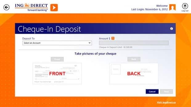 ING Direct is the second Canadian bank to allow cheques to be deposited based solely on digital images of the cheque taken with a smartphone or tablet. Vancouver-based credit union Westminster Savings was the first to launch a mobile cheque-deposit app.