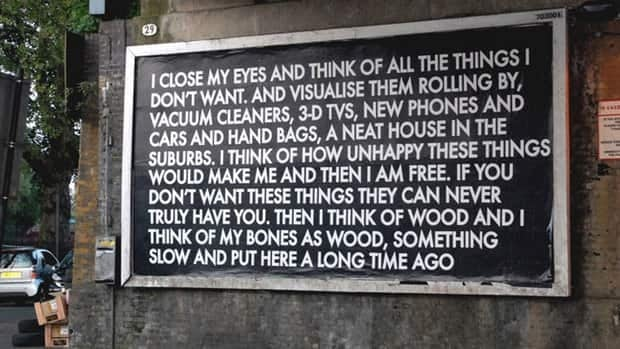 Scottish poet Robert Montgomery reclaimed this billboard with his poetry, which often reflects on the consumer lifestyle.