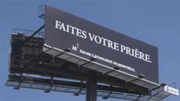 The Archdiocese of Montreal has put up a billboard near the Champlain Bridge encouraging motorists to say their prayers.