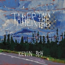 Kevin Roy Taller than the Trees