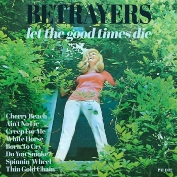 """Let the good times die"" by The Betrayers"