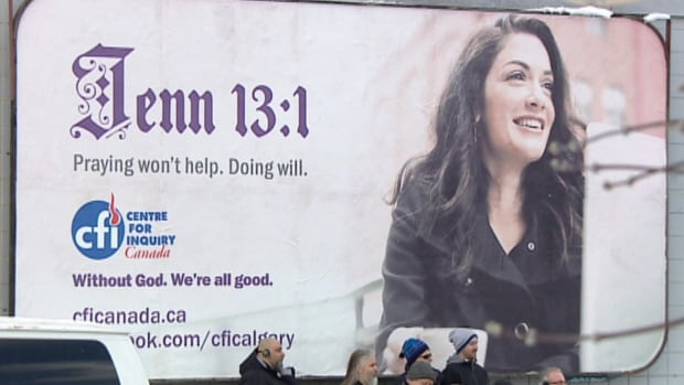 "The Centre for Inquiry installed an ad on Edmonton Trail that says, ""Praying won't help. Doing will. Without God. We're all good."""