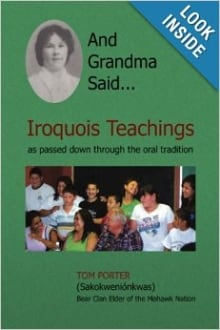 And And Grandma Said… Iroquois Teachings as Passed Down through the Oral Tradition