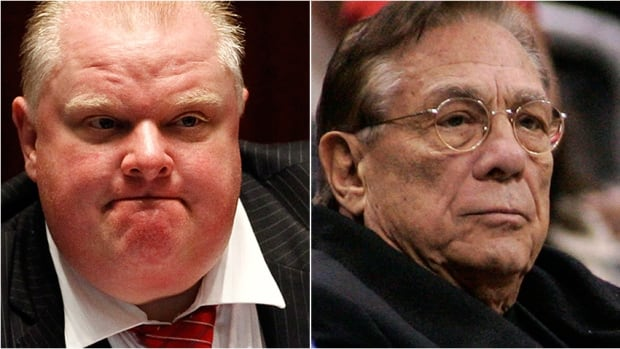 Toronto Mayor Rob Ford, left, and Los Angeles Clippers owner Donald Sterling were at the centre of controversies recently after audio recordings of them expressing views many others considered abhorent were made public.