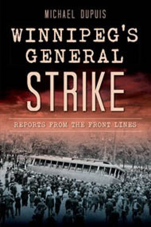Winnipeg's General Strike: Reports From the Front Lines