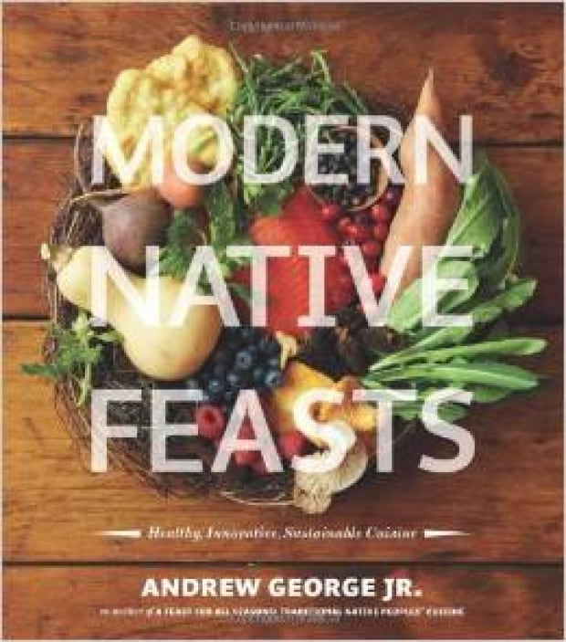 Modern Native Feasts: Healthy, Innovative, Sustainable Cuisine