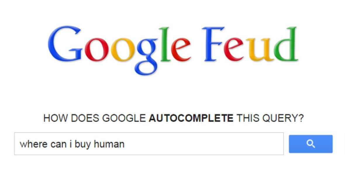google autocomplete meets family feud in the internets