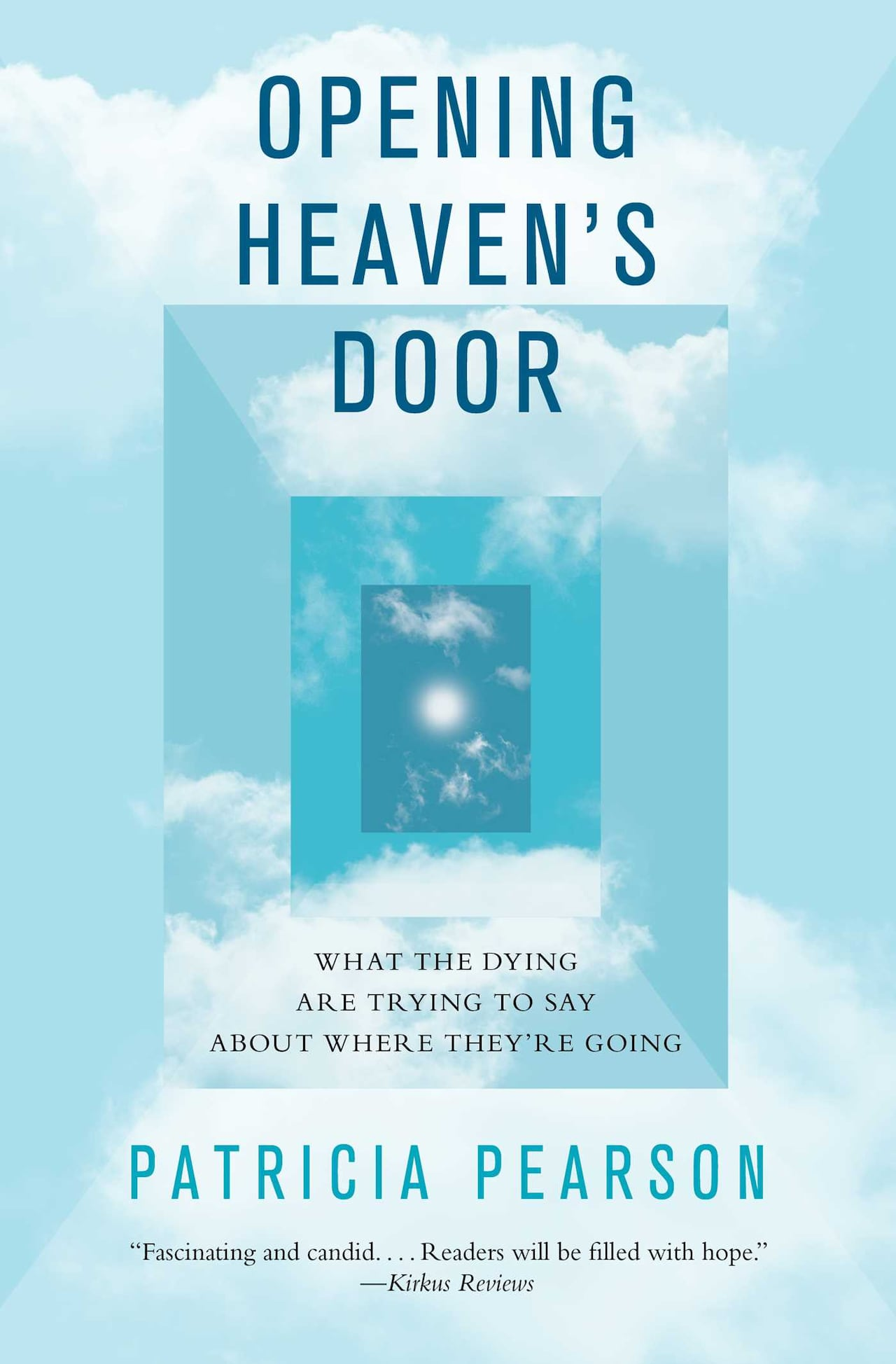 Excerpt from Opening Heaven's Door: What The Dying May Be Trying to