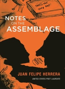 "Book jacket for ""Notes on the Assemblage"" by Juan Felipe Herrera."