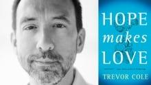 Trevor Cole Hope Makes Love