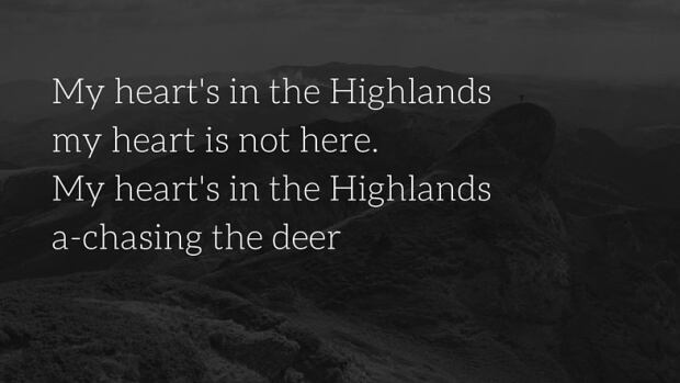 My heart's in the Highlands...