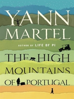 Yann Martel-The High Mountains of Portugal