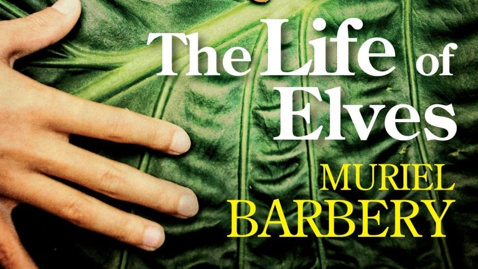 'The Life of Elves' by Muriel Barbery.
