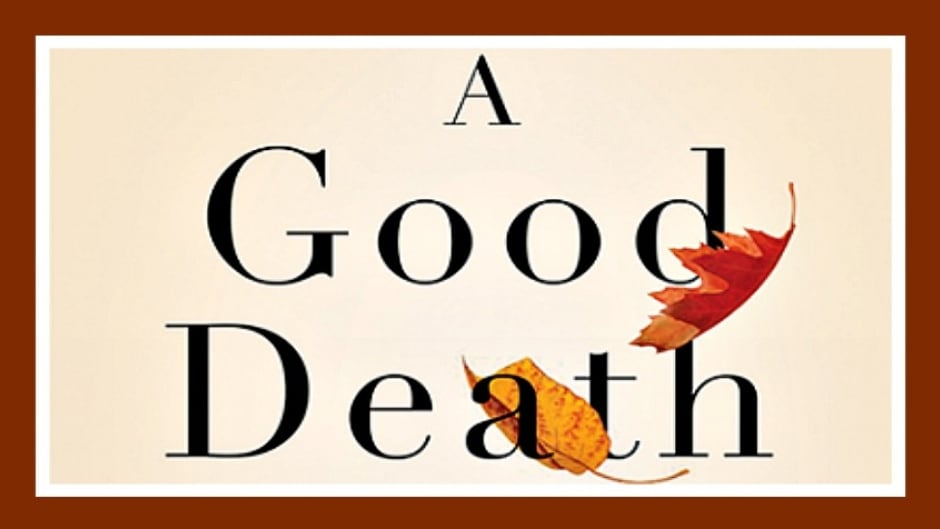 Sandra Martin charts the history of the right to die movement and examines important questions around how Canadians grapple with death in her book, A Good Death.