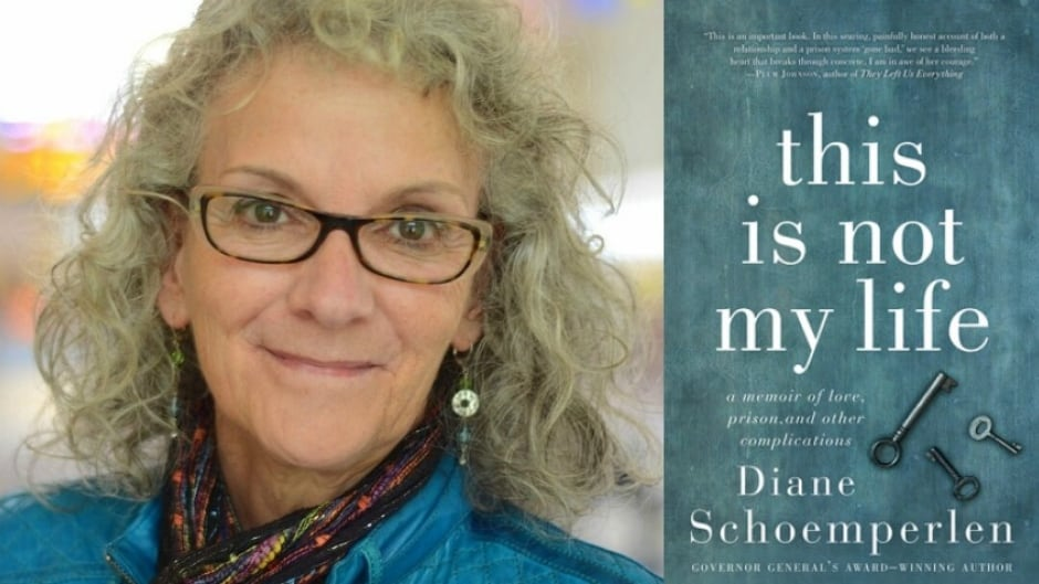Author Diane Schoemperlen looks back on her six-year-relationship with a convicted killer in her book, This Is Not My Life: A Memoir of Love, Prison and Other Complications.