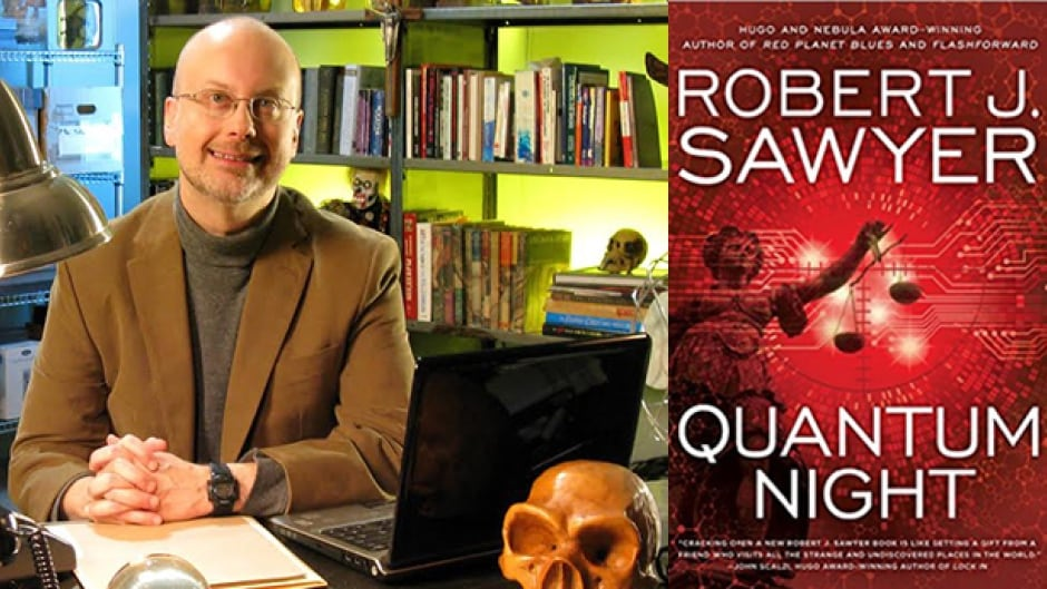 Robert J. Sawyer is a Canadian science fiction success story. Quantum Night is his latest novel.