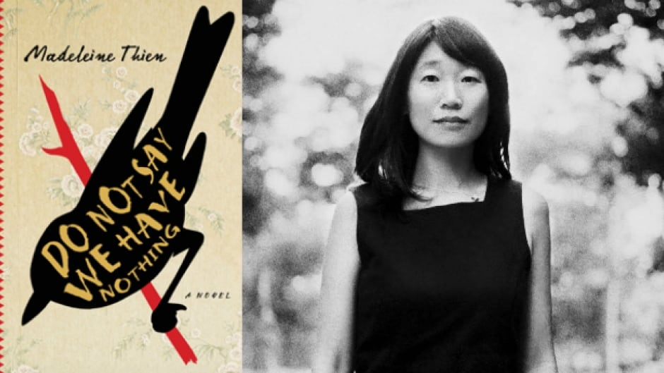 Madeleine Thien's novel Do Not Say We Have Nothing won the 2016 Governor General's Literary Award for fiction.