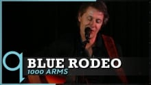 Blue Rodeo perform '1000 Arms' in Studio q
