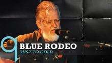 Blue Rodeo - Dust To Gold (Live)