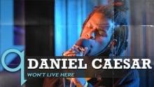 Daniel Caesar - Won't Live Here