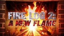 Fire Log 2.0 A new flame header