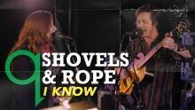 Shovels & Rope - I Know (Live)