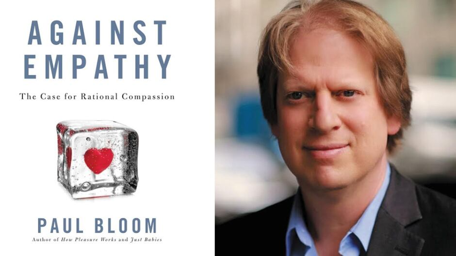 Paul Bloom says empathy fails to grasp the complexities of life.