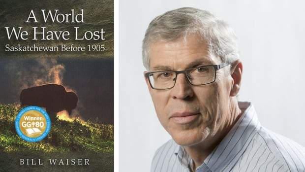 Bill Waiser A World We Have Lost