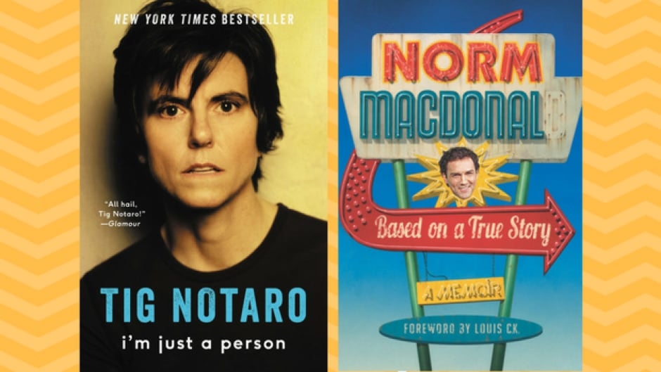 I'm Just a Person by Tig Notaro and Based on a True Story by Norm Macdonald were both released in 2016.