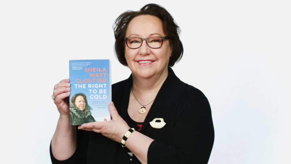 Sheila Watt-Cloutier's memoir The Right to Be Cold is a finalist for Canada Reads 2017.