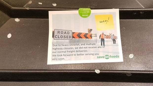 Save on Foods in Prince George posted notices apologizing for the lack of fresh produce after dangerous roads prevented trucks from moving out of the Lower Mainland into the rest of the province.