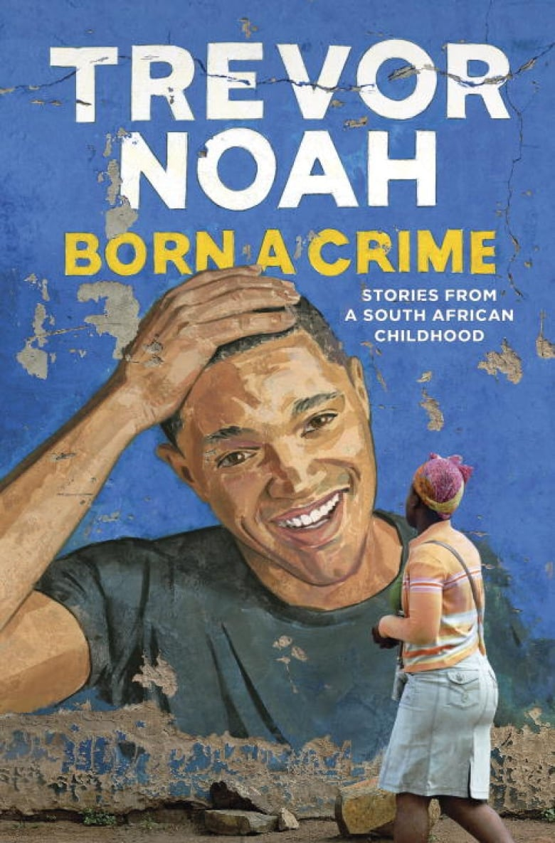 Born a Crime by Trevor Noah, and published by Doubleday Canada.