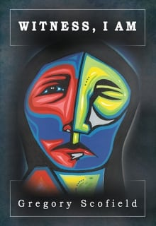 BOOK COVER: Witness, I Am by Gregory Scofield