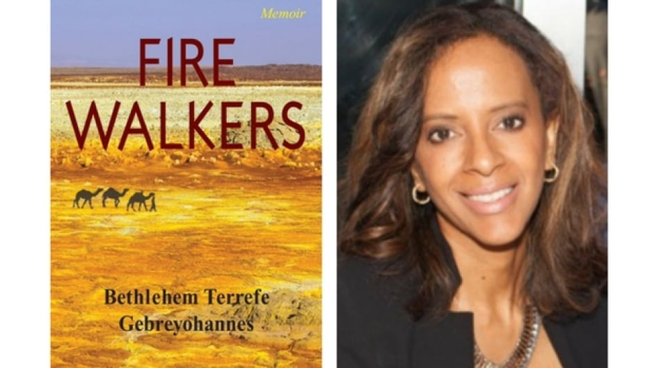 "Bethlehem Terrefe Gebreyohannes has written a memoir called ""Fire Walkers"" in which she describes the family's escape from Ethiopia and trek across the desert."