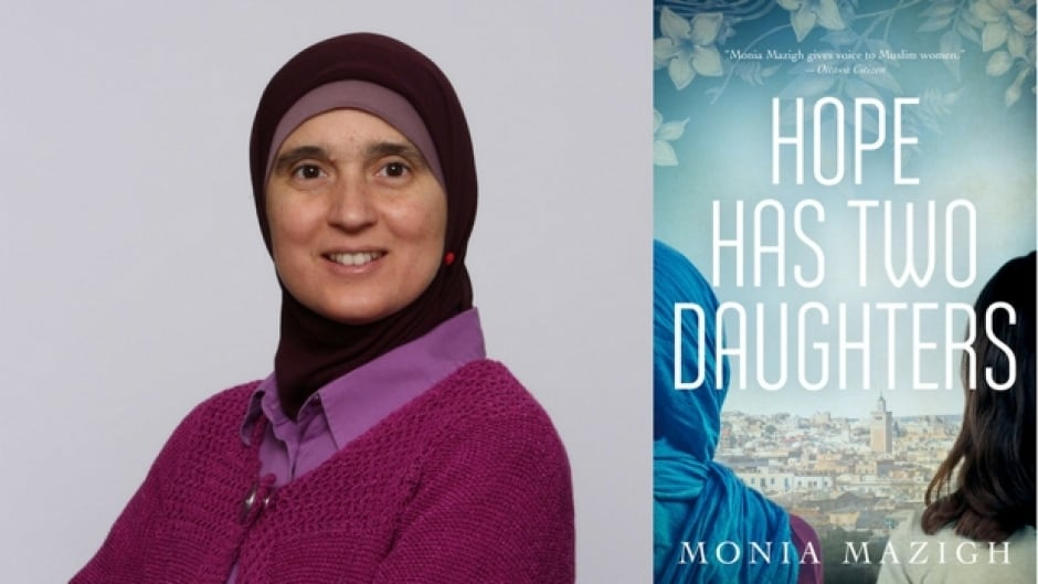 Human rights advocate Monia Mazigh's new novel is Hope Has Two Daughters.