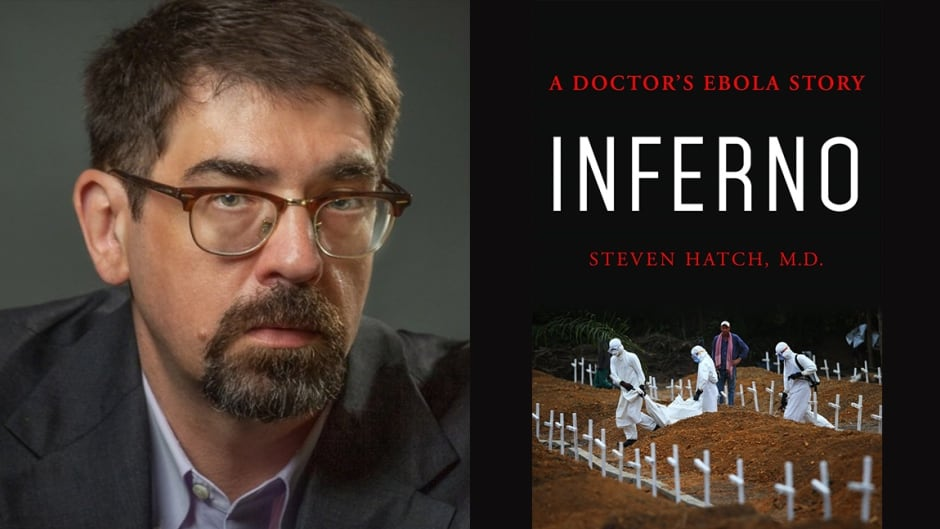 Dr. Steve Hatch shares his story in his new book Inferno: A Doctor's Ebola Story.