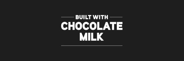 Built with Chocolate Milk