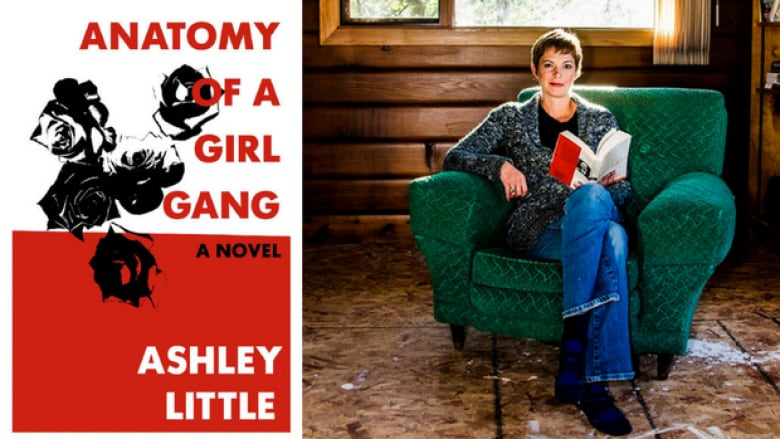 Ashley Little How I Wrote Anatomy Of A Girl Gang Cbc Books