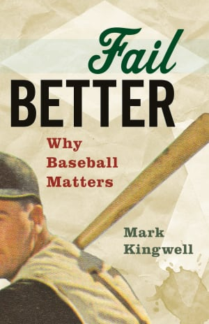 BOOK COVER: Fail Better by Mark Kingwell